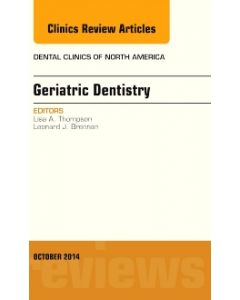 Geriatric Dentistry  An Issue of Dental Clinics of North America  E-Book