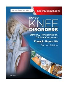 Noyes' Knee Disorders: Surgery  Rehabilitation  Clinical Outcomes