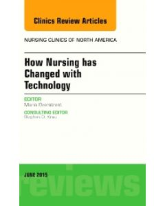 How Nursing has Changed with Technology  An Issue of Nursing  E-Book