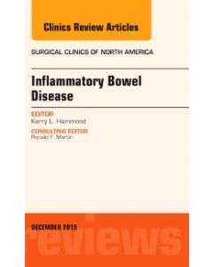 Inflammatory Bowel Disease  An Issue of Surgical Clinics
