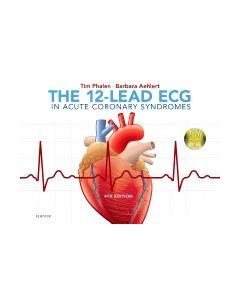 The 12-Lead ECG in Acute Coronary Syndromes E-Book