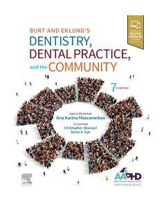 Burt and Eklund's Dentistry  Dental Practice  and the Community