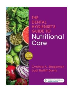 The Dental Hygienist's Guide to Nutritional Care E-Book
