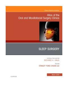 Sleep Surgery  An Issue of Atlas of the Oral & Maxillofacial Surgery Clinics
