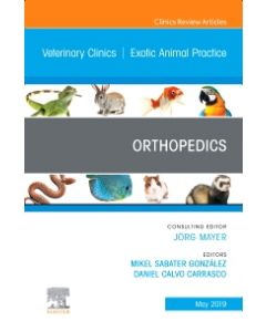 Orthopedics  An Issue of Veterinary Clinics of North America: Exotic Animal Practice  Ebook