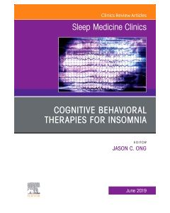 Cognitive-Behavioral Therapies for Insomnia  An Issue of Sleep Medicine Clinics  Ebook