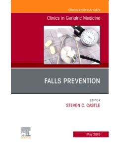 Falls Prevention  An Issue of Clinics in Geriatric Medicine  Ebook