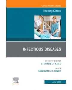 Infectious Diseases  An Issue of Nursing Clinics E-Book