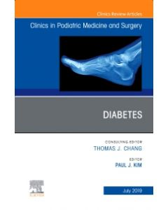 Diabetes  An Issue of Clinics in Podiatric Medicine and Surgery