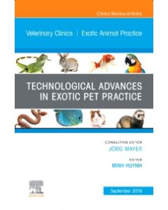Technological Advances in Exotic Pet Practice  An Issue of Veterinary Clinics of North America: Exotic Animal Practice  Ebook