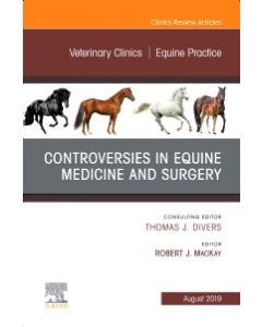 Controversies in Equine Medicine and Surgery  An Issue of Veterinary Clinics of North America: Equine Practice  Ebook