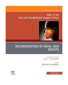 Reconstruction of Facial Skin Defects  An Issue of Atlas of the Oral & Maxillofacial Surgery Clinics  E-Book