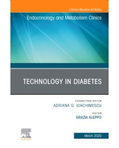 Technology in Diabetes An Issue of Endocrinology and Metabolism Clinics of North America