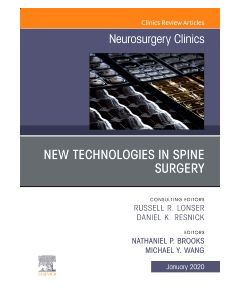 New Technologies in Spine Surgery  An Issue of Neurosurgery Clinics of North America