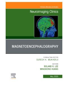 Magnetoencephalography  An Issue of Neuroimaging Clinics of North America