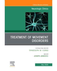 Treatment of Movement Disorders  An Issue of Neurologic Clinics  E-Book