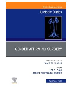 Considerations in Gender Reassignment Surgery  An Issue of Urologic Clinics