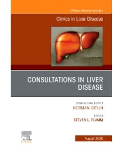 Consultations in Liver Disease An Issue of Clinics in Liver Disease