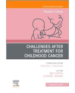 Challenges after treatment for Childhood Cancer An Issue of Pediatric Clinics of North America