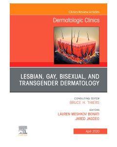 Transgender Dermatology An Issue of Dermatologic Clinics  E-Book