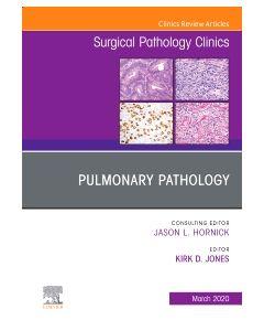 Pulmonary Pathology An Issue of Surgical Pathology Clinics