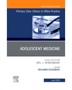Adolescent Medicine An Issue of Primary Care: Clinics in Office Practice  E-Book