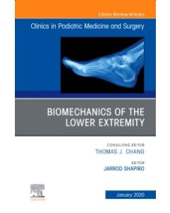 Biomechanics of the Lower Extremity   An Issue of Clinics in Podiatric Medicine and Surgery