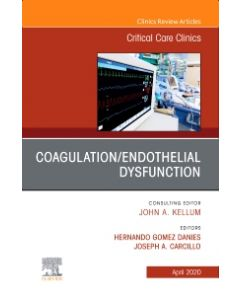 Coagulation/Endothelial Dysfunction  An Issue of Critical Care Clinics