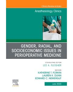 Gender  Racial  and Socioeconomic Issues in Perioperative Medicine   An Issue of Anesthesiology Clinics  E-Book