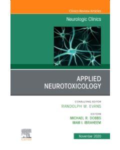 Applied Neurotoxicology An Issue of Neurologic Clinics