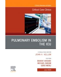 Pulmonary Embolism in the ICU   An Issue of Critical Care Clinics