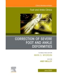 Correction of Severe Foot and Ankle Deformities  An issue of Foot and Ankle Clinics of North America  E-Book