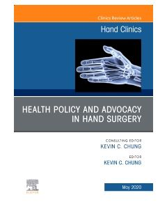 Health Policy and Advocacy in Hand Surgery  An Issue of Hand Clinics   E-Book