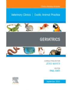 Geriatrics  An Issue of Veterinary Clinics of North America: Exotic Animal Practice