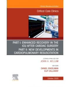 Enhanced Recovery in the ICU After Cardiac Surgery An Issue of Critical Care Clinics