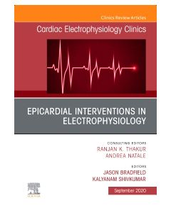 Epicardial Interventions in Electrophysiology An Issue of Cardiac Electrophysiology Clinics