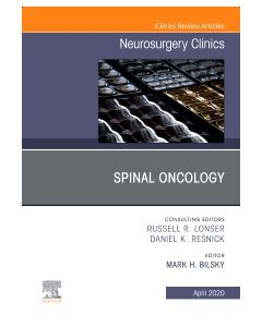 Spinal Oncology An Issue of Neurosurgery Clinics of North America  E-Book