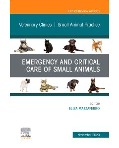 Emergency and Critical Care of Small Animals  An Issue of Veterinary Clinics of North America: Small Animal Practice