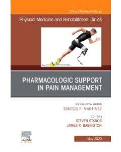 Pharmacologic Support in Pain Management  An Issue of Physical Medicine and Rehabilitation Clinics of North America  E-Book