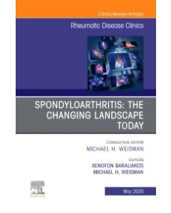 Spondyloarthritis: The Changing Landscape Today  An Issue of Rheumatic Disease Clinics of North America  E-Book