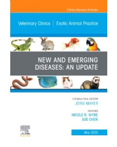 New and Emerging Diseases: An Update  An Issue of Veterinary Clinics of North America: Exotic Animal Practice  E-Book