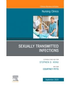 Sexually Transmitted Infections  An Issue of Nursing Clinics