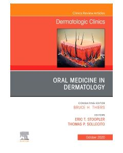 Oral Medicine in Dermatology  An Issue of Dermatologic Clinics