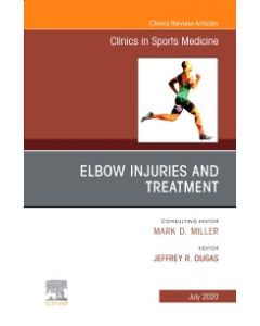 Elbow Injuries and Treatment  An Issue of Clinics in Sports Medicine