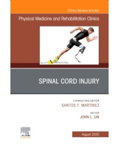 Spinal Cord Injury  An Issue of Physical Medicine and Rehabilitation Clinics of North America