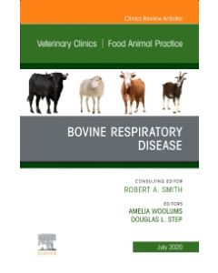 Bovine Respiratory Disease  An Issue of Veterinary Clinics of North America: Food Animal Practice