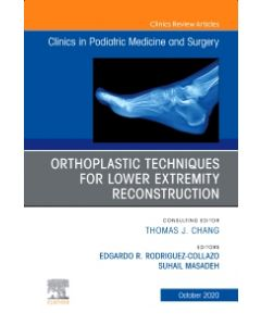 Orthoplastic techniques for lower extremity reconstruction  An Issue of Clinics in Podiatric Medicine and Surgery