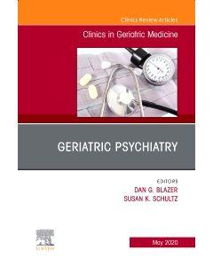 Geriatric Psychiatry  An Issue of Clinics in Geriatric Medicine
