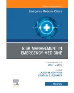 Risk Management in Emergency Medicine  An Issue of Emergency Medicine Clinics of North America  E-Book