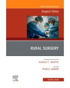 Rural Surgery  An Issue of Surgical Clinics